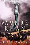 Vampire Khan (The Immortal Knight Chronicles #3)