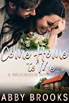 Come Home To Me (Brookside Romance, #5)