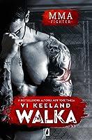 Walka (MMA Fighter, #1)