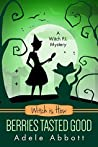 Witch Is How Berries Tasted Good (A Witch P.I. Mystery, #26)