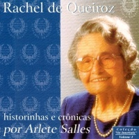 Rachel de Queiroz - historinhas e crônicas by Rachel de Queiroz