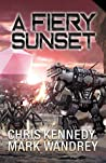 A Fiery Sunset (The Omega War Book 1)