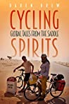 Cycling Spirits: Global tales from the saddle : Part One
