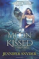 Moon Kissed (Mirror Lake Wolves #1)