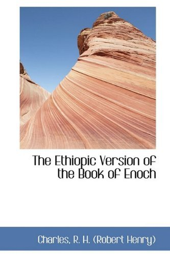 The Ethiopic Version of the Book of Enoch  by  Charles R. H. (Robert Henry)