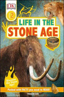 Life in the Stone Age: DK Readers L2