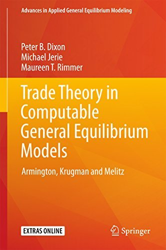 Trade Theory in Computable General Equilibrium Models Armington, Krugman and Melitz