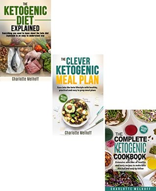 The Ketogenic Diet 3 books in 1 Box Set Includes books: The Ketogenic Diet Explained, The Clever Ketogenic Meal Plan & The Complete Ketogenic Cookbook - (Body Cleanse, Reset, Low Carb, High fat)