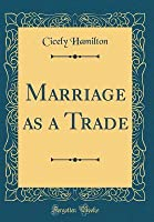 Marriage as a Trade (Classic Reprint)