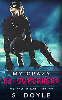 My Crazy Ex-Superhero (Just Call Me Jane, #2 )