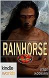 Rainhorse (Brotherhood Protectors Kindle Worlds)