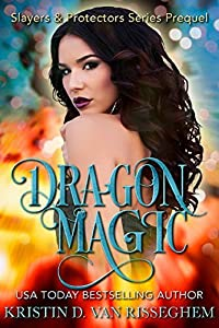Dragon Magic (Slayers & Protectors #0)