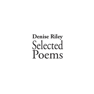 Selected Poems By Denise Riley