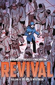 Revival, Vol. 4: Escape to Wisconsin