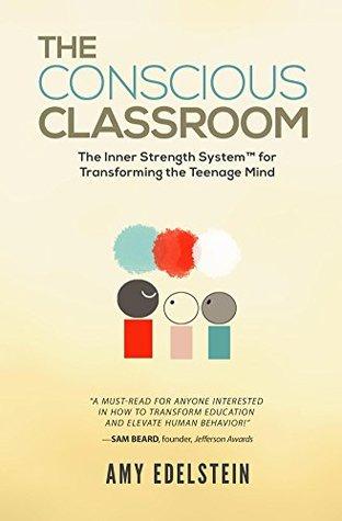 The Conscious Classroom Amy Edelstein