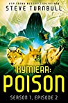 MONSTERS: Poison (Rise of the Kymiera, Volume 1 Book 2)