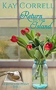 Return to the Island (Lighthouse Point Book 5)