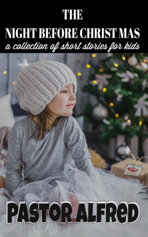 The Night Before Christmas: a collection of short stories for kids