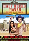 Half Breed Haven#6 Sing the Death Song: A Dutch Wilde and Bright Feather Western Adventure (The WIldes of the West)