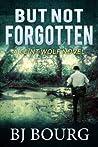 But Not Forgotten (Clint Wolf Mystery #1)