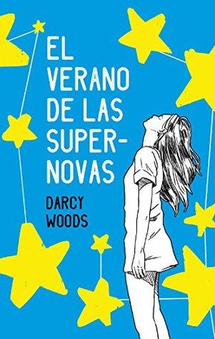 Ebook Summer Of Supernovas By Darcy Woods