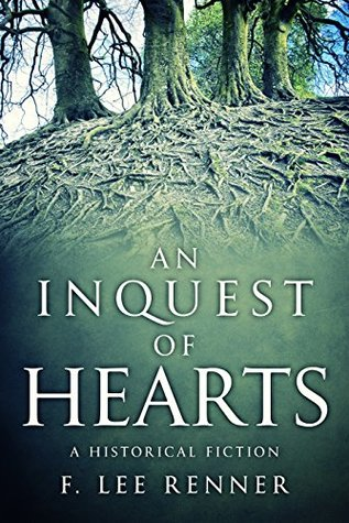 An Inquest of Hearts: a historical fiction