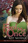 Fool Me Once (The Secret Societies Collection Book 3)