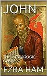 JOHN: THE MYSTAGOGIC GOSPEL 2