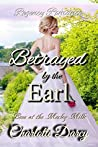 Betrayed by the Earl (Love at Morley Mills #4)