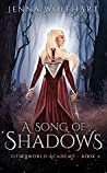 A Song of Shadows (Otherworld Academy, #2)