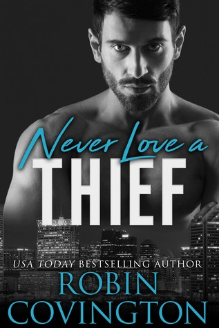 Never Love a Thief (Never Love, #1)