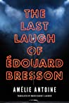 The Last Laugh of Édouard Bresson
