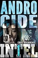 Androcide (INTEL 1, Book 5)
