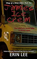 Jimmie's Ice Cream (Diary of a Serial Killer)
