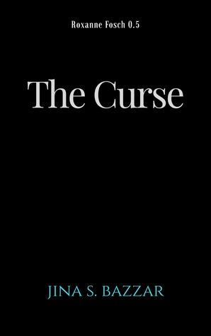 The Curse (A Roxanne Fosch File Novella)
