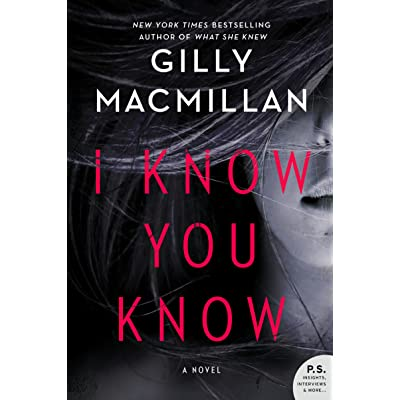 I know you know a novel by gilly macmillan fandeluxe Choice Image