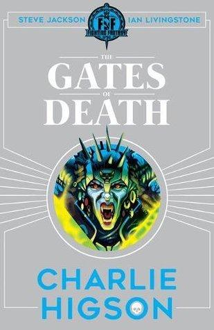 The Gates of Death (Fighting Fantasy: Scholastic #12)