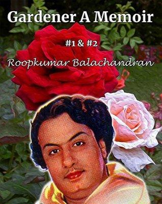 Gardener A Memoir #1 & #2 (MGR Book Book 3)