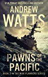 Pawns of the Pacific (The War Planners #3)