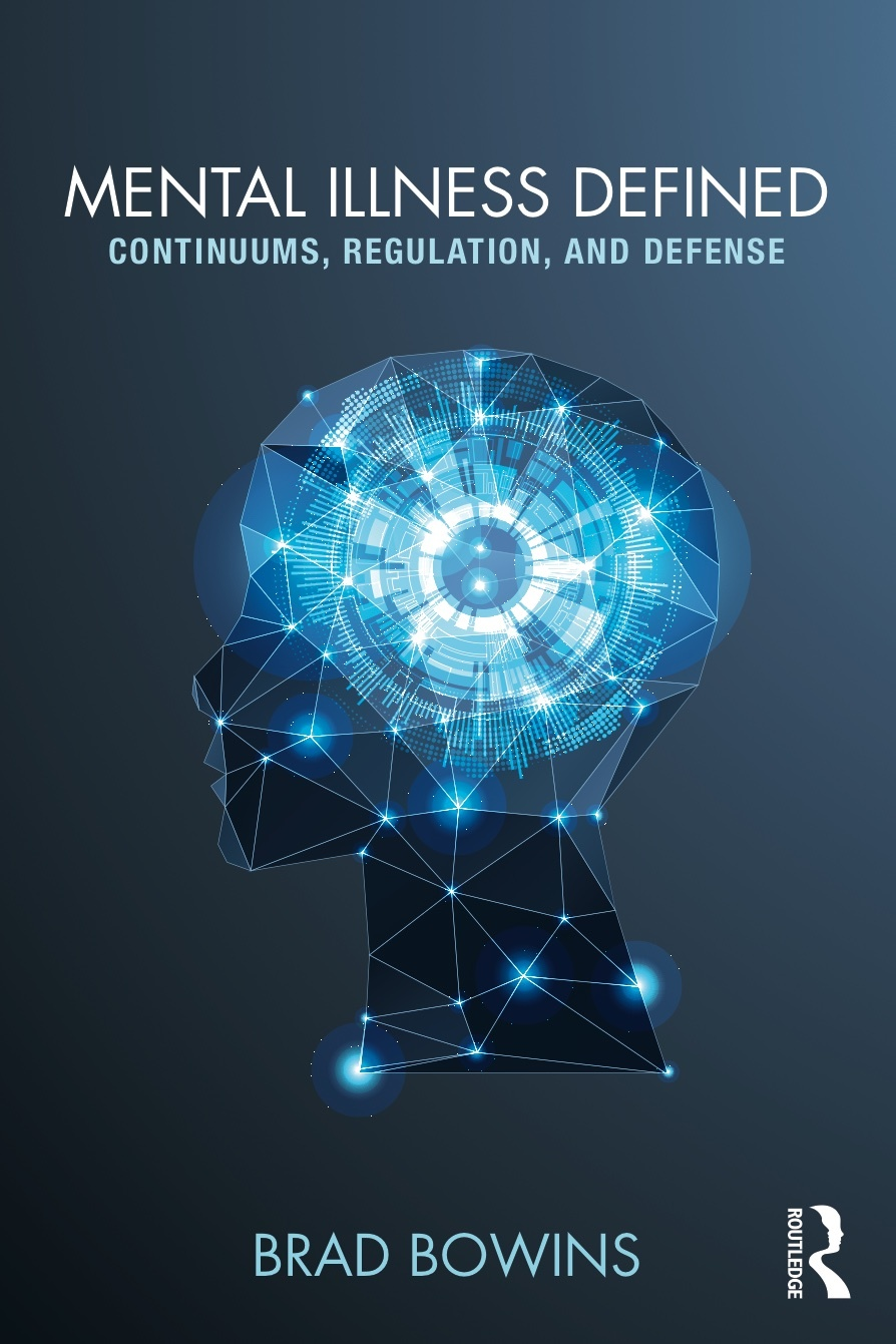 Mental Illness Defined Continuums, Regulation, and Defense