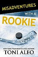 Misadventures with a Rookie (Misadventures, #10)