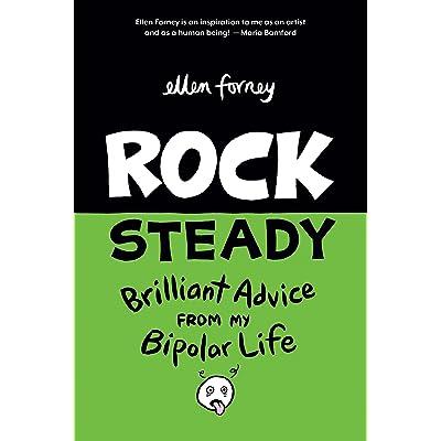 Rock Steady Brilliant Advice From My Bipolar Life