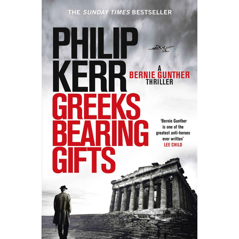 Greeks Bearing Gifts (Bernie Gunther e9ed05f487a