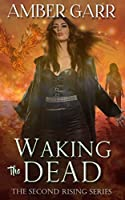 Waking the Dead (The Second Rising #1)