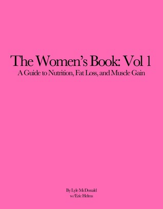 The Women's Book: Vol 1. A Guide to Nutrition, Fat Loss and Muscle Gain