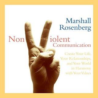 Nonviolent Communication by Marshall B. Rosenberg