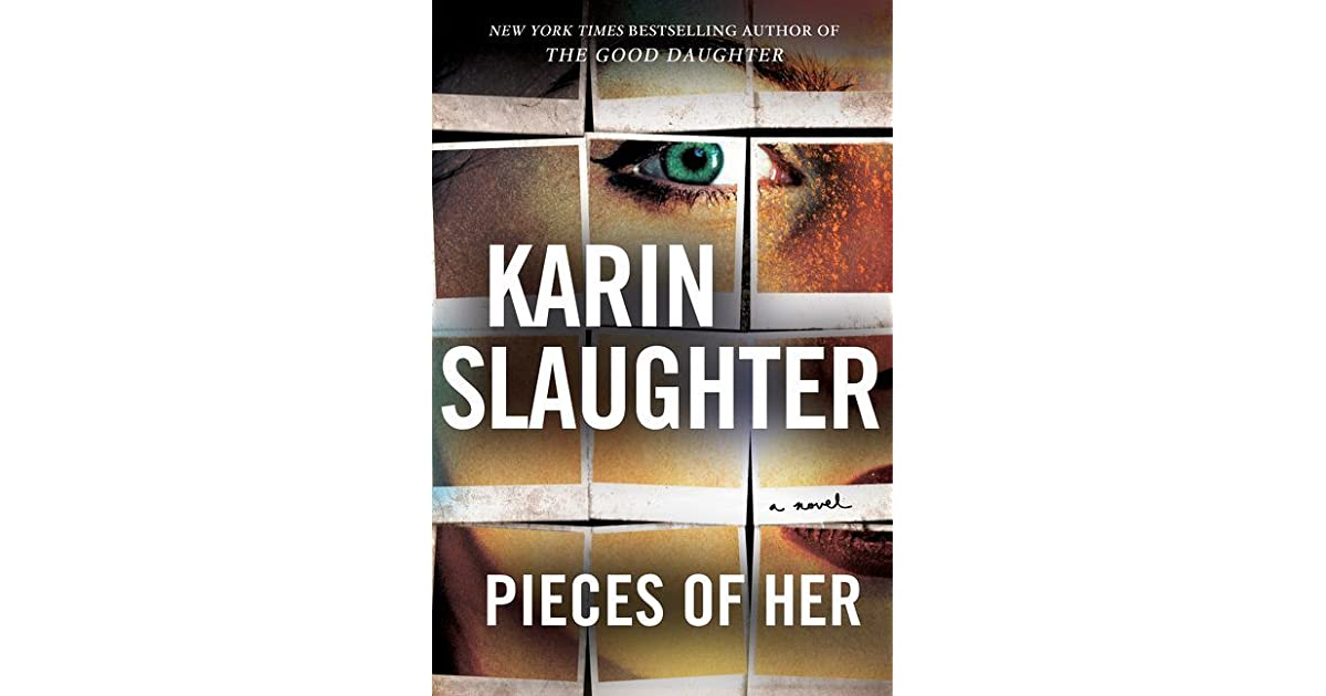 047095c8ff5f Pieces of Her by Karin Slaughter