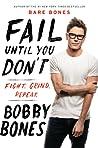 Fail Until You Do...