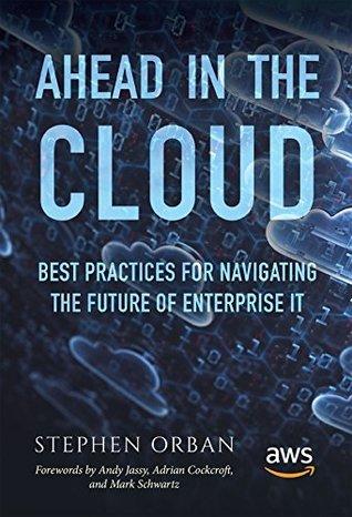 Ahead in the Cloud by Stephen Orban