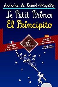 Le Petit Prince - El Principito: Bilingue avec le texte parallèle - Textos bilingües en paralelo: Français-Espagnol / Francés-Español (Dual Language Easy Reader t. 81)